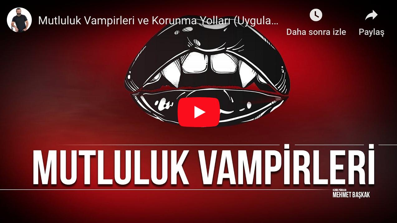 Mutluluk Vampirleri ve Korunma Yolları